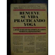 Renueve Su Vida Practicando Yoga - Indra Devi