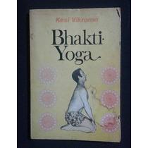 Bhakti Yoga, Kesi Vikrama