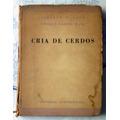 Alberto E. Cano - Enrique Garcia Mata: Cría De Cerdos.