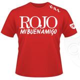 """Remeras Populares """"Rojo mi buen amigo"""""""