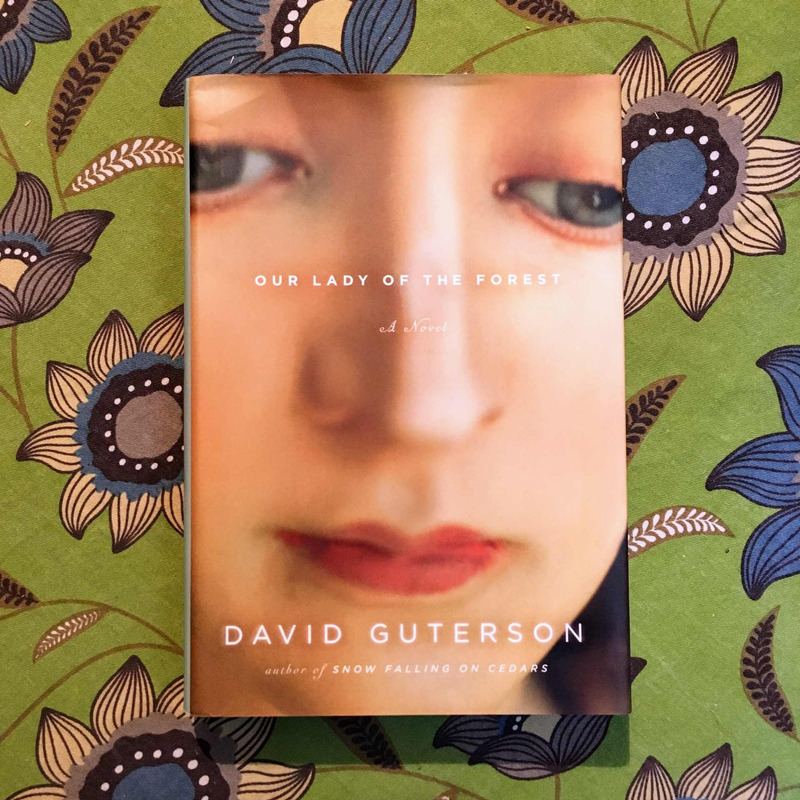 David Guterson. OUR LADY OF THE FOREST.