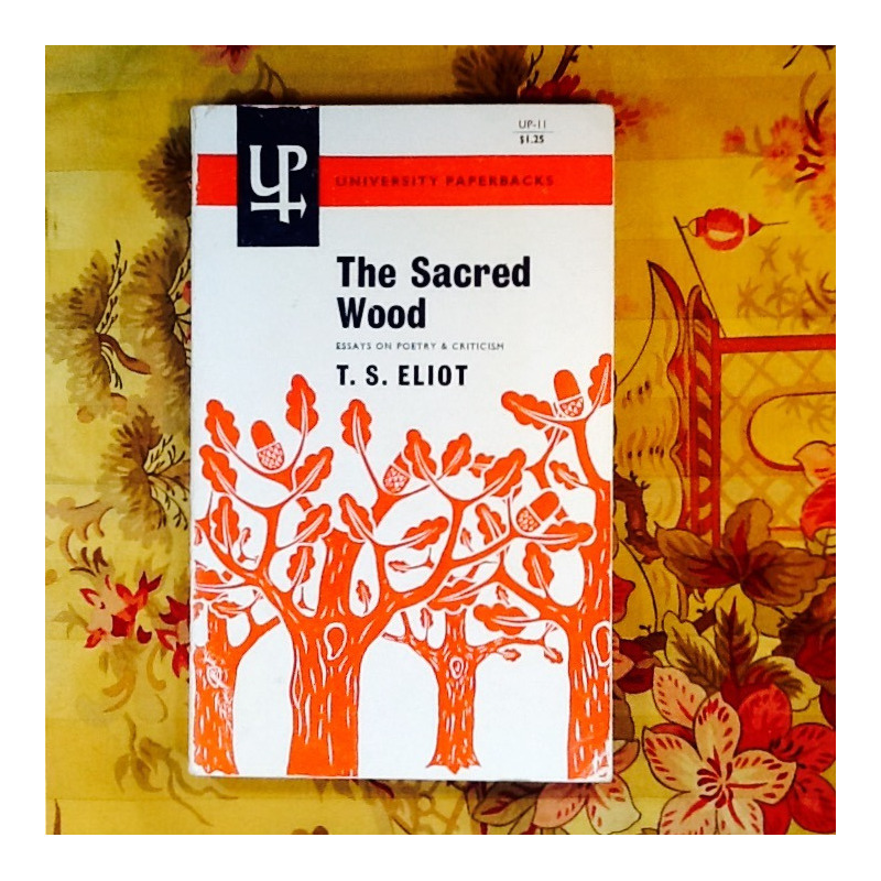 T.S. Eliot.  THE SACRED WOOD:  ESSAYS ON POETRY & CRITICISM.