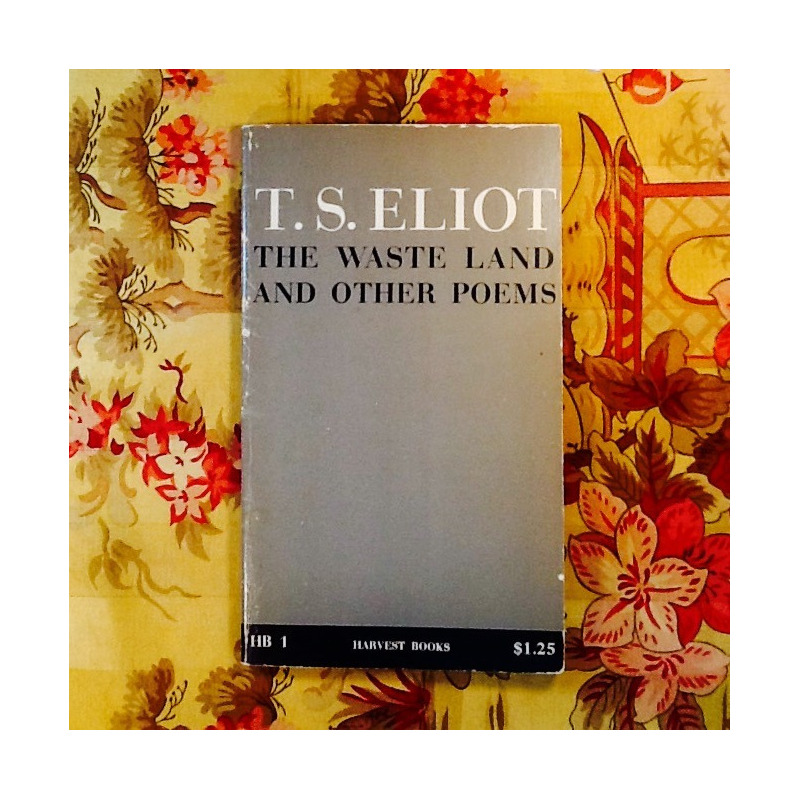 T.S. Eliot.  THE WASTE LAND AND OTHER POEMS.