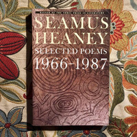 Seamus Heaney.  SELECTED POEMS 1966-1987.