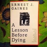 Ernest J. Gaines.  A LESSON BEFORE DYING.