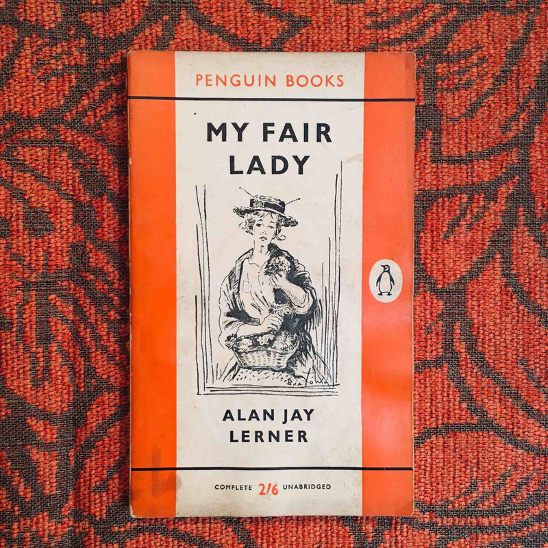 Alan Jay Lerner. MY FAIR LADY.