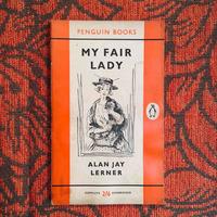Alan Jay Lerner. MY FAIR LADY.