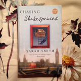 Sarah Smith.  CHASING SHAKESPEARE.