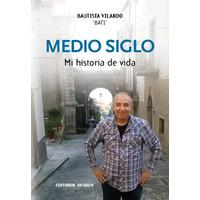 MEDIO SIGLO. Mi historia de vida
