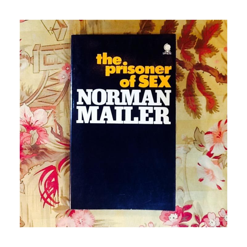 Norman Mailer.  THE PRISONER OF SEX.