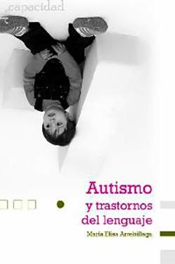 Autismo y trastornos del lenguaje. Arrebillaga, Mar&iacut...