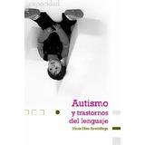 Autismo y trastornos del lenguaje. Arrebillaga, María Elisa
