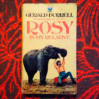 Gerald Durrell.  ROSY IS MY RELATIVE.
