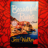 Jess Walter.  BEAUTIFUL RUINS.