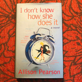 Allison Pearson.  I DON'T KNOW HOW SHE DOES IT.