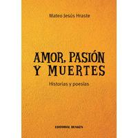 Amor, Pasión y muertes