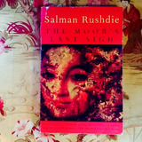 Salman Rushdie.  THE MOOR'S LAST SIGH.