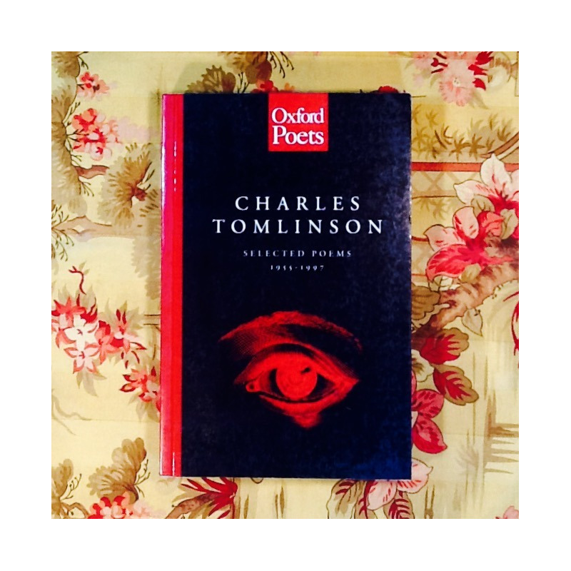 Charles Tomlinson.  SELECTED POEMS 1955-1997.