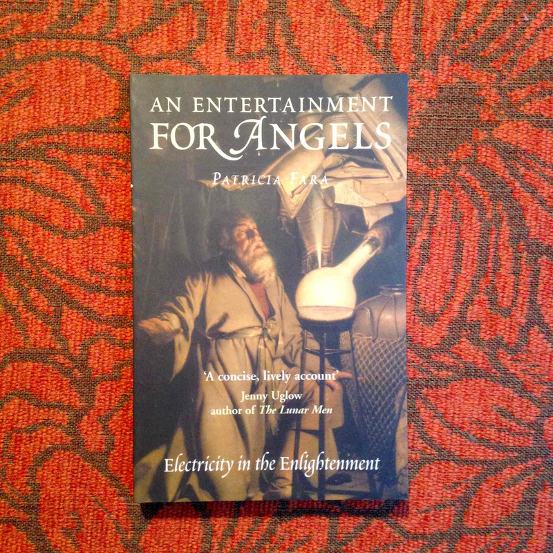 Patricia Fara. AN ENTERTAINMENT FOR ANGELS.