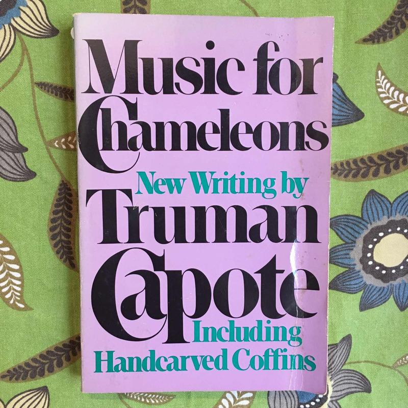 Truman Capote. MUSIC FOR CHAMELEONS.
