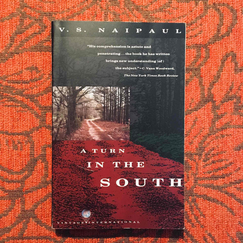 V.S. Naipaul. A TURN IN THE SOUTH.