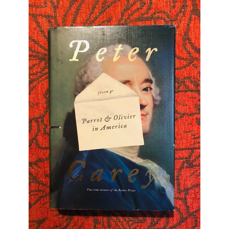 Peter Carey.  PARROT & OLIVIER IN AMERICA.