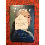 Peter Carey.  PARROT & OLIVIER IN AMERICA.