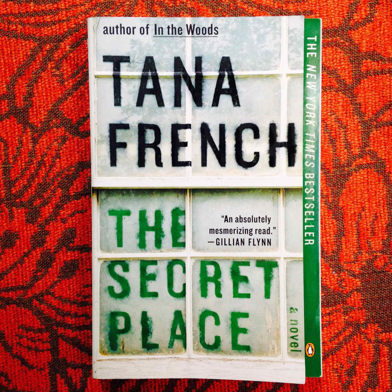 Tana French. THE SECRET PLACE.