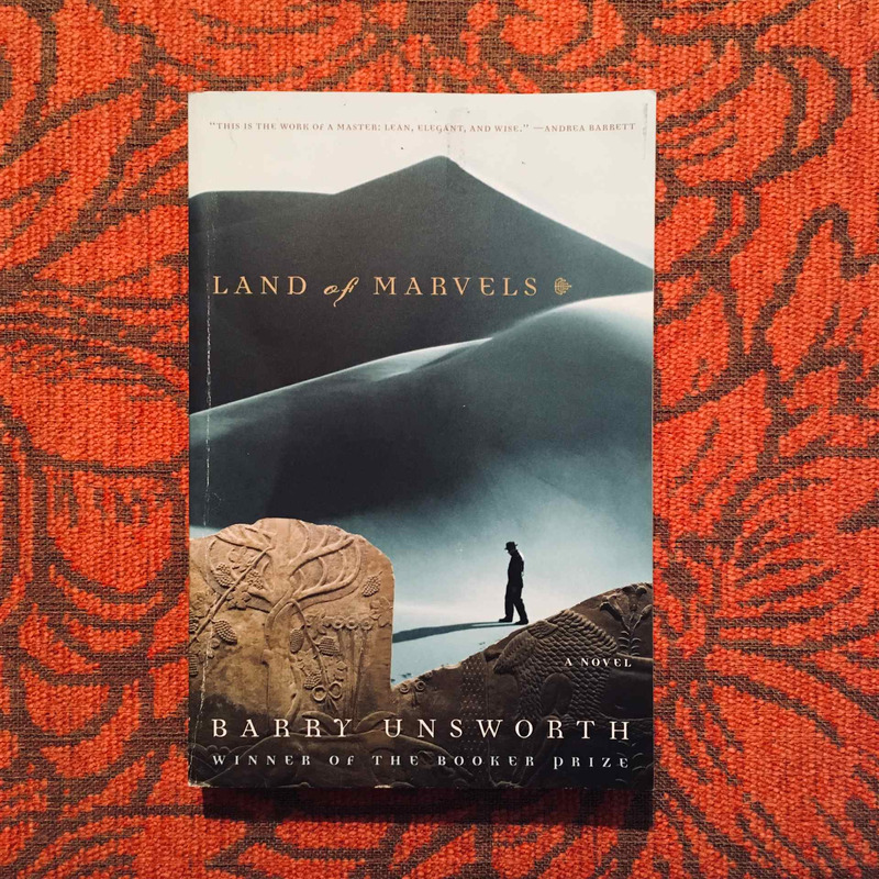 Barry Unsworth. LAND OF MARVELS.
