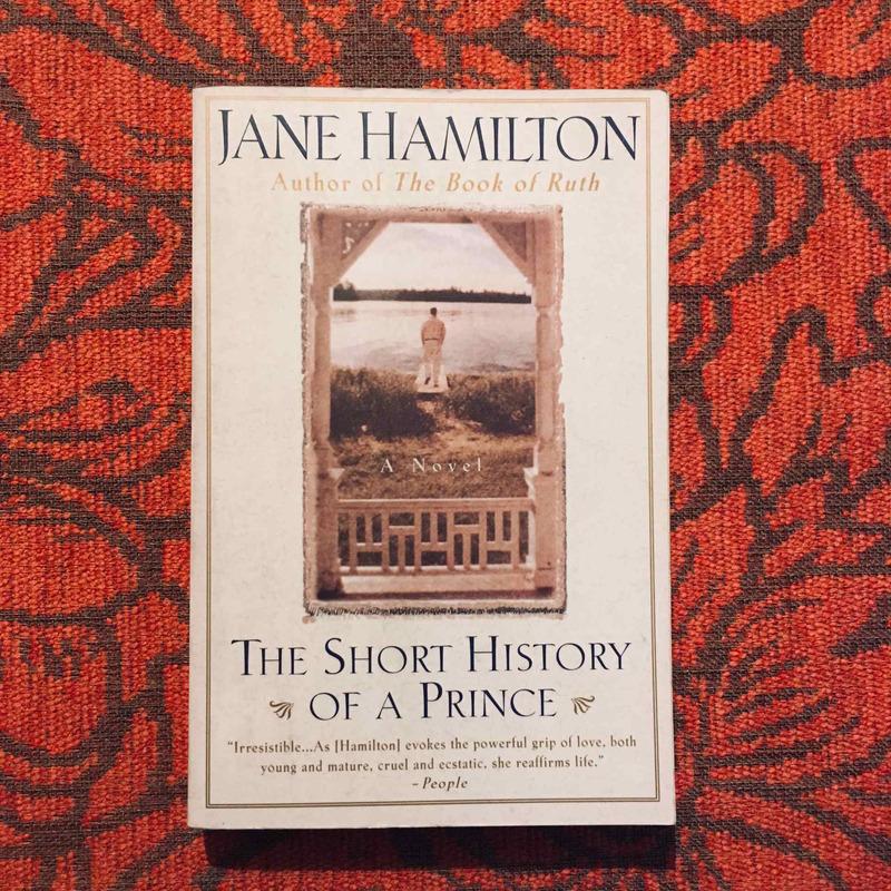 Jane Hamilton. THE SHORT STORY OF A PRINCE.