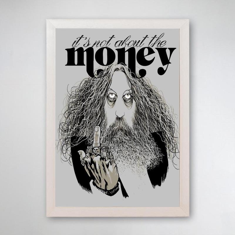 PÔSTER COM MOLDURA - IT'S NOT ABOUT THE MONEY
