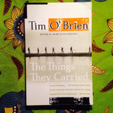 Tim O'Brien.  THE THINGS THEY CARRIED.
