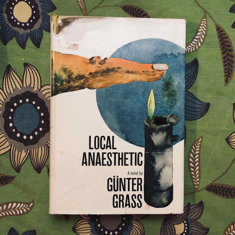 Günter Grass. LOCAL ANAESTHETIC.