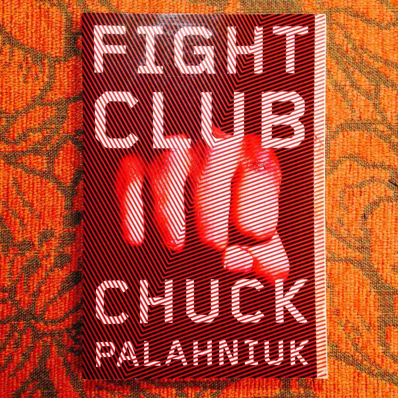 Chuck Palahniuk.  FIGHT CLUB.