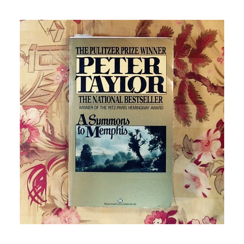 Peter Taylor.  A SUMMONS TO MEMPHIS.