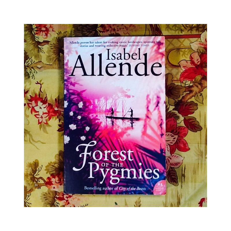 Isabel Allende.  FOREST OF THE PYGMIES.