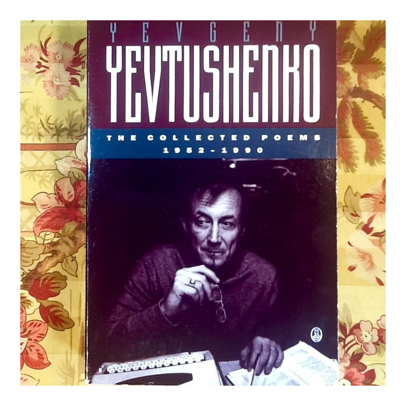 Yevgeny Yevtushenko.  THE COLLECTED POEMS 1952-1990 (signed).