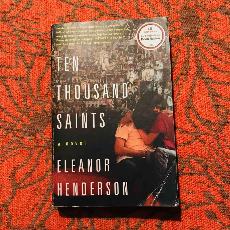 Eleanor Henderson. TEN THOUSAND SAINTS.