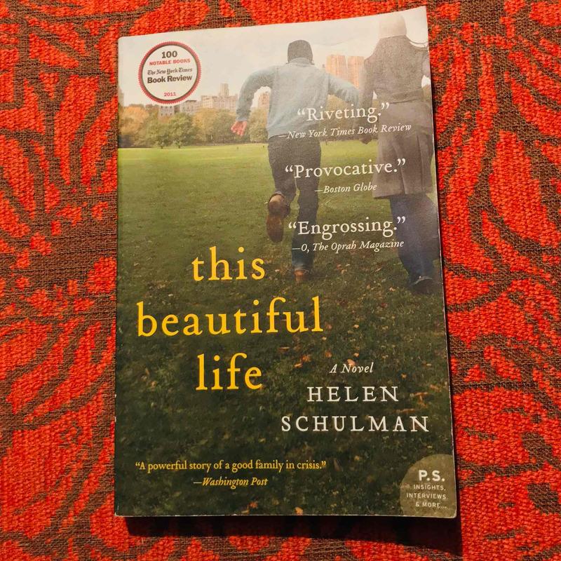 Helen Schulman. THIS BEAUTIFUL LIFE.