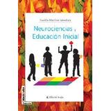 Neurociencia y educacion inicial.  Martínez Mendoza, Franklin