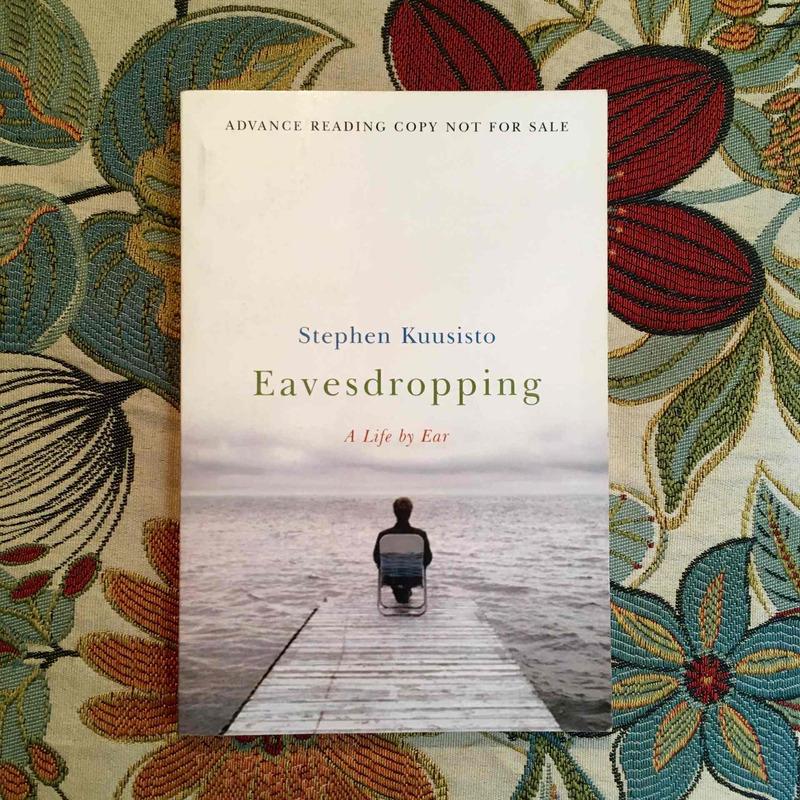 Stephen Kuusisto. EAVESDROPPING