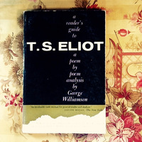 George Williamson.  A READER'S GUIDE TO T.S. ELIOT:  A POEM BY POEM ANALYSIS.