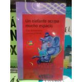 Un Elefante Ocupa Mucho Espacio de Elsa Bornemann - Ed. Alfaguara Infantil