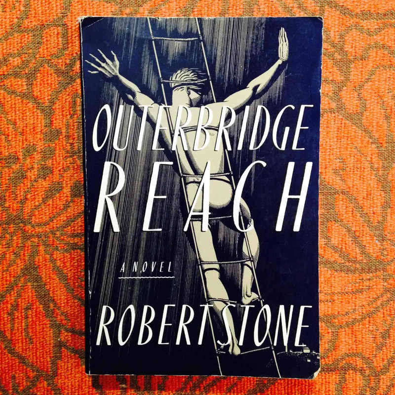 Robert Stone.  OUTERBRIDGE REACH.