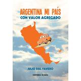 Argentina mi país. Con valor agregado