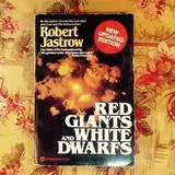 Robert Jastrow. RED GIANTS & RED DWARFS.