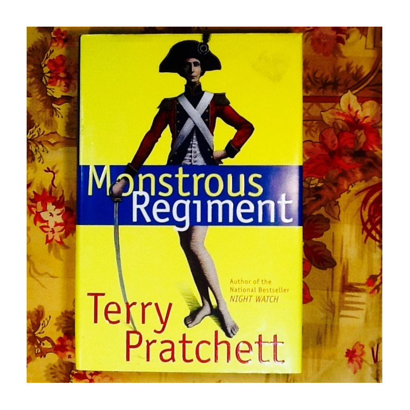 Terry Pratchett.  MONSTROUS REGIMENT.