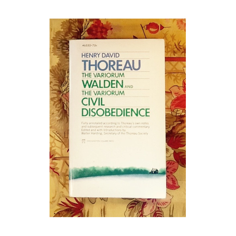 Henry David Thoreau.  THE VARIORUM WALDEN AND THE VARIORUM CIVIL DISOBEDIENCE.