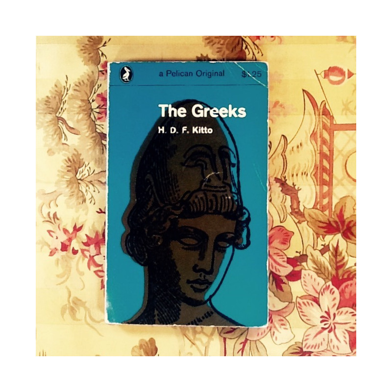 H.D.F. Kitto.  THE GREEKS.