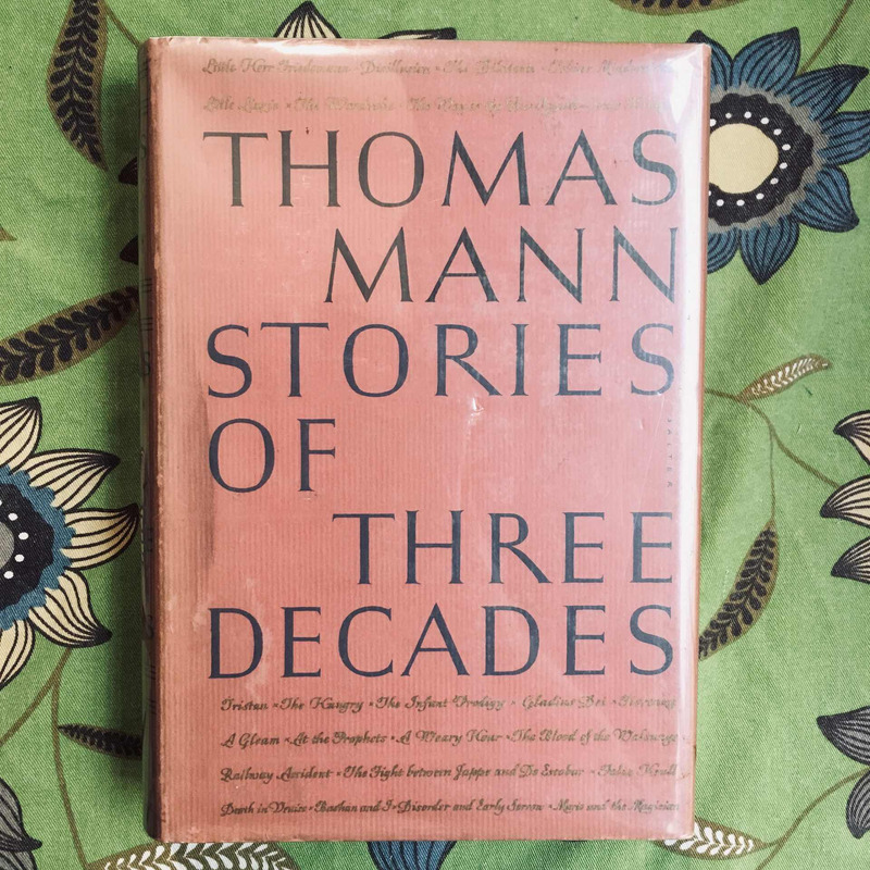 Thomas Mann. STORIES OF THREE DECADES.